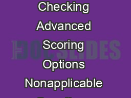 Userdened Questions and Scoring Dropdown Boxes Radio Buttons Edit Boxes Spell Checking Advanced Scoring Options Nonapplicable Questions Nonscoring Questions Auto Answer Auto Fail Weighting Form Versi