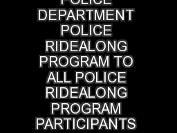 HONOLULU POLICE DEPARTMENT POLICE RIDEALONG PROGRAM TO ALL POLICE RIDEALONG PROGRAM PARTICIPANTS FROM LOUIS M