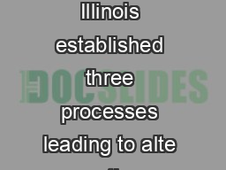 Illinois Alternative and Resident Teac her Certification Programs In  Illinois established three processes leading to alte rnative certification for indi viduals who have a degree from an accredited
