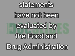 These statements have not been evaluated by the Food and Drug Administration