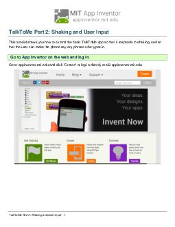 TalkToMe Part  Shaking and User Input This tutorial shows you how to extend the basic TalkToMe app so that it responds to shaking and so that the user can make the phone say any phrase she types in