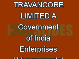 THE FERTILISERS AND CHEMICALS TRAVANCORE LIMITED A Government of India Enterprises Udyogamandal    Phone       FACT Ltd PowerPoint PPT Presentation