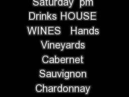 OYSTER BAR Happy Hour Menu Monday Friday  pm and Saturday  pm Drinks HOUSE WINES   Hands Vineyards Cabernet Sauvignon Chardonnay Merlot Cavit Pinot Grigio Chateau Ste