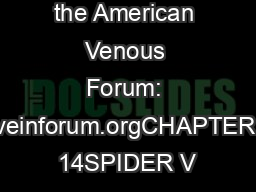 Provided by the American Venous Forum: veinforum.orgCHAPTER 14SPIDER V