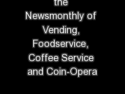 the Newsmonthly of Vending, Foodservice, Coffee Service and Coin-Opera