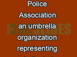 hat to Do When Stopped y he Police The National Black Police Association an umbrella organization representing dedicated African American police officers nationally