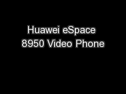Huawei eSpace 8950 Video Phone
