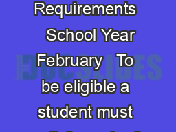 Choice Scholarship Program Eligibility Requirements   School Year February   To be eligible a student must satisfy each of the following three initial requirements
