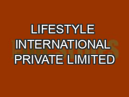 LIFESTYLE INTERNATIONAL PRIVATE LIMITED PowerPoint PPT Presentation