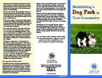 Establishing Dog Park in Your Community Establishing a Dog Park in Your Community  Table of Contents What Is a Dog Park and How Does it Benefit the Community  How to Build a Dog Park in Your Communit