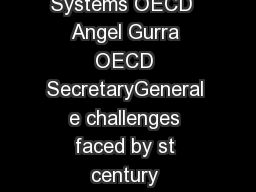 OECD Indicators of Education Systems  Indicators of Education Systems OECD  Angel Gurra OECD SecretaryGeneral e challenges faced by st century economies and societies are daunting addressing the huma