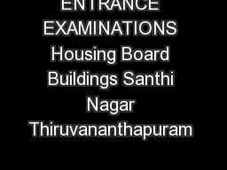 NoCEEKEAMTA GOVERNMENT OF KERALA OFFICE OF THE COMMISSIONER FOR ENTRANCE EXAMINATIONS Housing Board Buildings Santhi Nagar Thiruvananthapuram    NOTIFICATION ENTRANCE EXAMINATIONS FOR ADMISSION TO ME