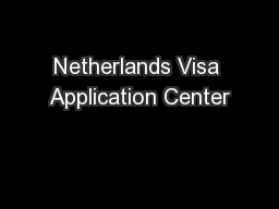 Netherlands Visa Application Center