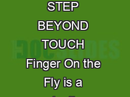 Fingerprints Acquired FINGER ON THE LY AK A STEP BEYOND TOUCH Finger On the Fly is a contactless fingerprint acquisition solution