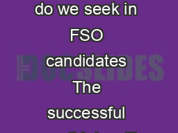 Foreign Service Officer Qua lifications   DIMENSIONS What qualities do we seek in FSO candidates The successful candidate will demonstrate the following dimensions that reflect the skills ab ilities PowerPoint PPT Presentation