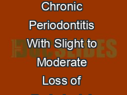 J Periodontol  May  Supplement Parameters of Care Supplement  Parameter on Chronic Periodontitis With Slight to Moderate Loss of Periodontal Support  Approved by the Board of Trustees American Academy