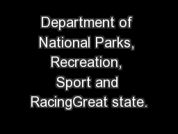 Department of National Parks, Recreation, Sport and RacingGreat state.