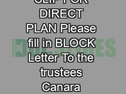 TRANSACTION SLIP FOR DIRECT PLAN Please fill in BLOCK Letter To the trustees Canara Robeco Mutual Fund