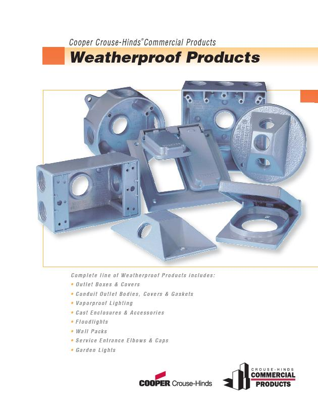 Complete line of Weatherproof Products includes: