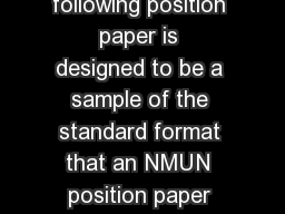 Sample Position Paper The following position paper is designed to be a sample of the standard format that an NMUN position paper should follow