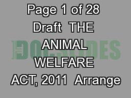 Confidential Page 1 of 28 Draft  THE ANIMAL WELFARE ACT, 2011  Arrange