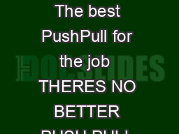 ESERIES PUSHPULL The best PushPull for the job  THERES NO BETTER PUSH PULL FOR THE JOB