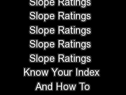Slope Ratings  Slope Ratings  Slope Ratings  Slope Ratings  Slope Ratings  Slope Ratings  Slope Ratings  Slope Ratings  Know Your Index  And How To Compute It How Your Index Is Computed  PowerPoint PPT Presentation