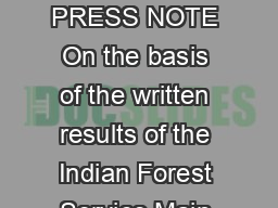 GOVERNMENT OF INDIA UNION PUBLIC SERVICE COMMISSION PRESS NOTE On the basis of the written results of the Indian Forest Service Main Examination  held by the Union Public Service Commission in Novemb
