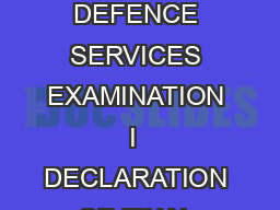PRESS INFORMATION BUREAU GOVERNMENT OF INDIA PRESS NOTE COMBINED DEFENCE SERVICES EXAMINATION I  DECLARATION OF FINAL RESULT THERE OF The following are the lists in order of me rit of  candidates who