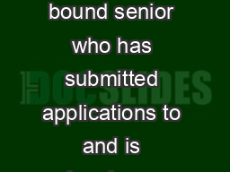 x x x x x  x Must be a current high school college bound senior who has submitted applications to and is planning on attending an accredited College or University