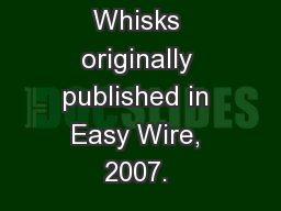 Whimsical Whisks originally published in Easy Wire, 2007.  PowerPoint PPT Presentation