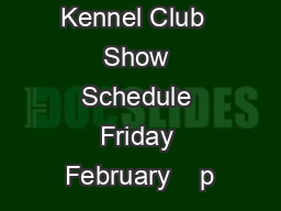 Westminster Kennel Club  Show Schedule Friday February    p PowerPoint PPT Presentation