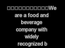 We are a food and beverage company with widely recognized b