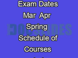 Classes and Exam Dates Jan  May  Classes and Exam Dates Jan  Feb  Classes and Exam Dates Mar  Apr  Spring  Schedule of Courses posted on PAWS Oct  Oct  Oct  REGISTRATION BEGINS Oct  Jan  Oct  Jan  Oc