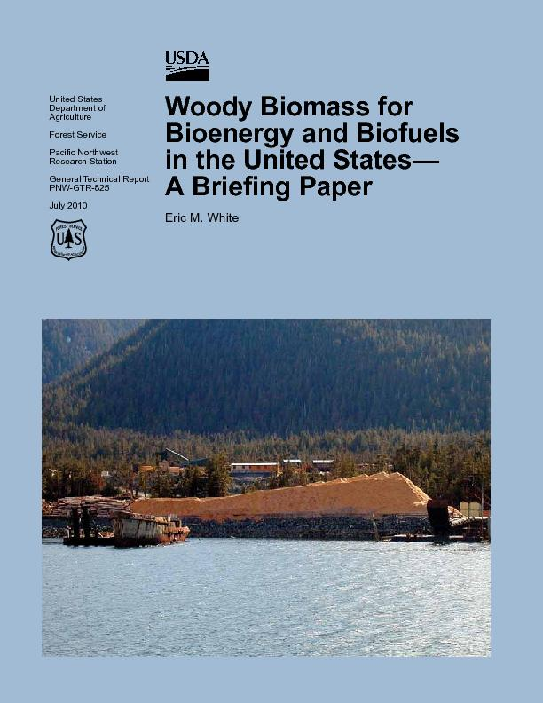 Woody Biomass for Bioenergy and Biofuels in the United States— ..