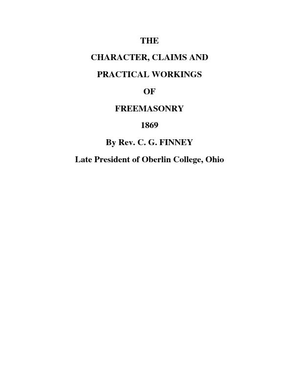 THE CHARACTER, CLAIMS AND PRACTICAL WORKINGS OF FREEMASONRY 1869 By Re