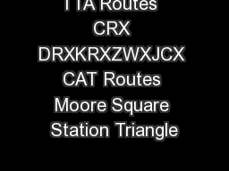 TTA Routes  CRX DRXKRXZWXJCX CAT Routes Moore Square Station Triangle