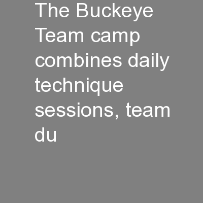 The Buckeye Team camp combines daily technique sessions, team du
