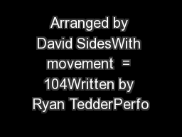 Arranged by David SidesWith movement  = 104Written by Ryan TedderPerfo PowerPoint PPT Presentation