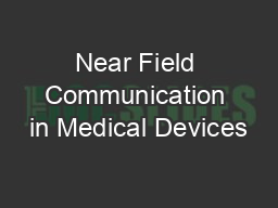Near Field Communication in Medical Devices