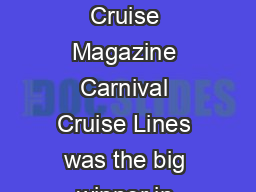 CARNIVAL CRUISE LINES The Most Award Winning Cruise Line in the World   Porthole Cruise Magazine Carnival Cruise Lines was the big winner in Porthole Magazines Readers Choice awards taking top honors
