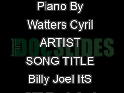 Its Easy to Play Cat Stevens Easy Piano By Watters Cyril ARTIST SONG TITLE Billy Joel ItS Still Rock And Roll To Me