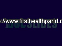 http://www.firsthealthpartd.com PowerPoint PPT Presentation