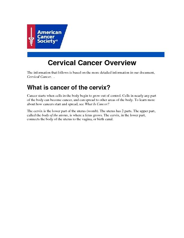 Cervical Cancer Overview The information that follows is based on the