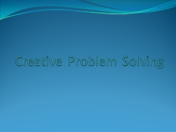 Creative Problem Solving PowerPoint PPT Presentation