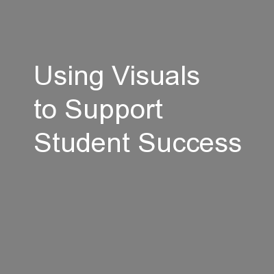 Using Visuals to Support Student Success