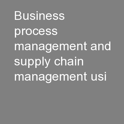 Business Process Management and Supply Chain Management usi