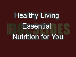 Healthy Living Essential Nutrition for You