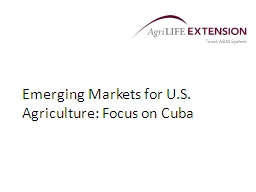 Emerging Markets for U.S. Agriculture: Focus on Cuba