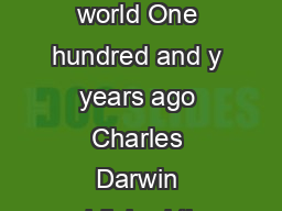 SCIENCEPHOTOLIBRARY Charles Darwin  still changing the way we think about our world One hundred and y years ago Charles Darwin published the theory of evolution by natural selection in On the Origin